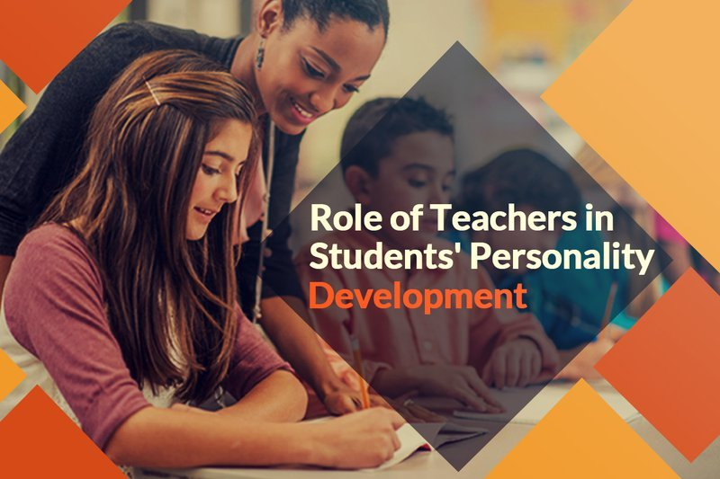 Role of Teachers in Students' Personality Development.jpg